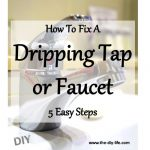 How To Fix A Dripping Tap Or Faucet