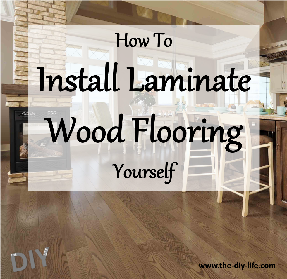 How To Install Laminate Wood Flooring Yourself