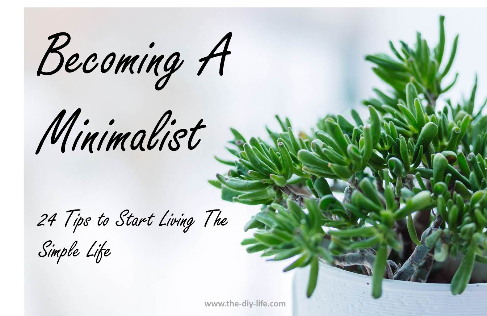 24 Tips On Becoming A Minimalist, Start Living The Simple Life Pinterest