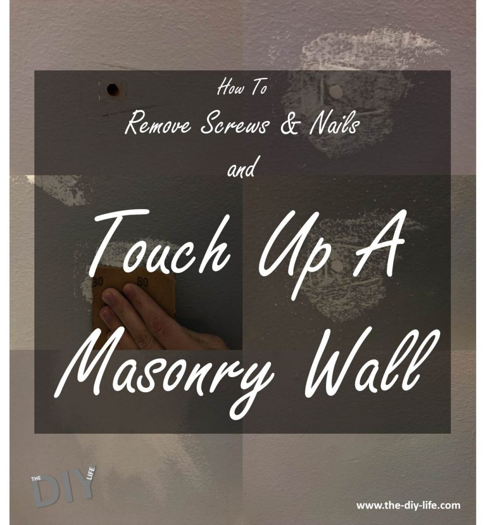 How to Remove Screws and Nails and Touch Up A Masonry Wall Share On Pinterest