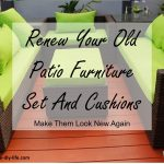 Renew Your Old Patio Furniture Set And Cushions, Make Them Look New Again