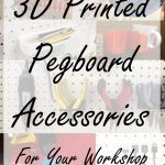 10 Amazing 3D Printed Pegboard Accessories For Your Workshop