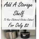 How To Add An Extra Storage Shelf To Your Cluttered Kitchen Cabinet For $2 – Pinterest